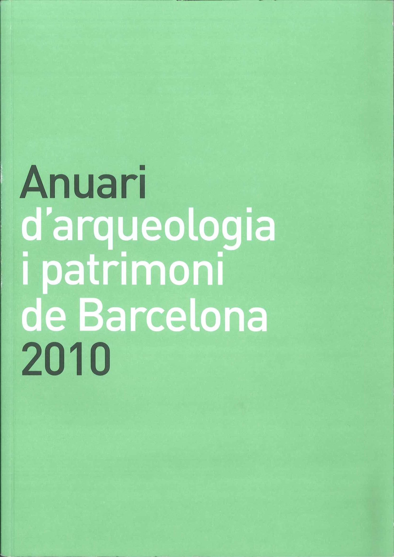 Anuari d'arqueologia i patrimoni de Barcelona 2010