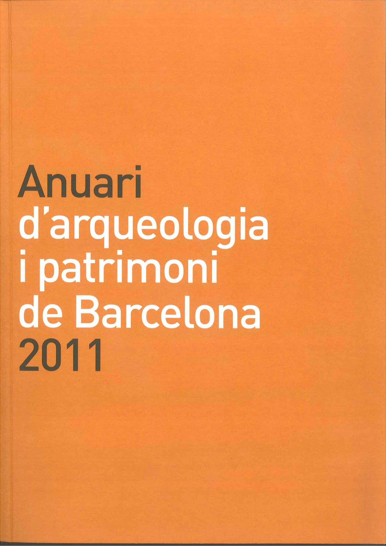 Anuari d'arqueologia i patrimoni de Barcelona 2011