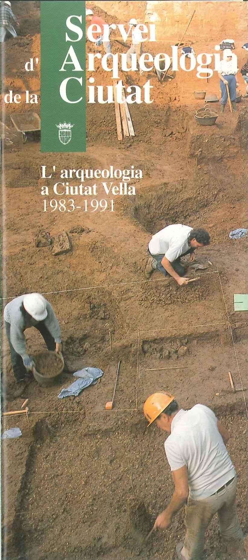 L'arqueologia a Ciutat Vella : 1983-1991