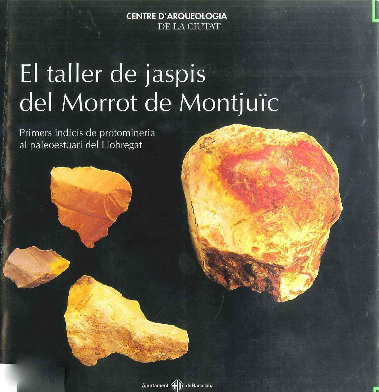 El taller de jaspis del Morrot de Montjuïc: primers indicis de protomineria al paleoestuari del Llobregat