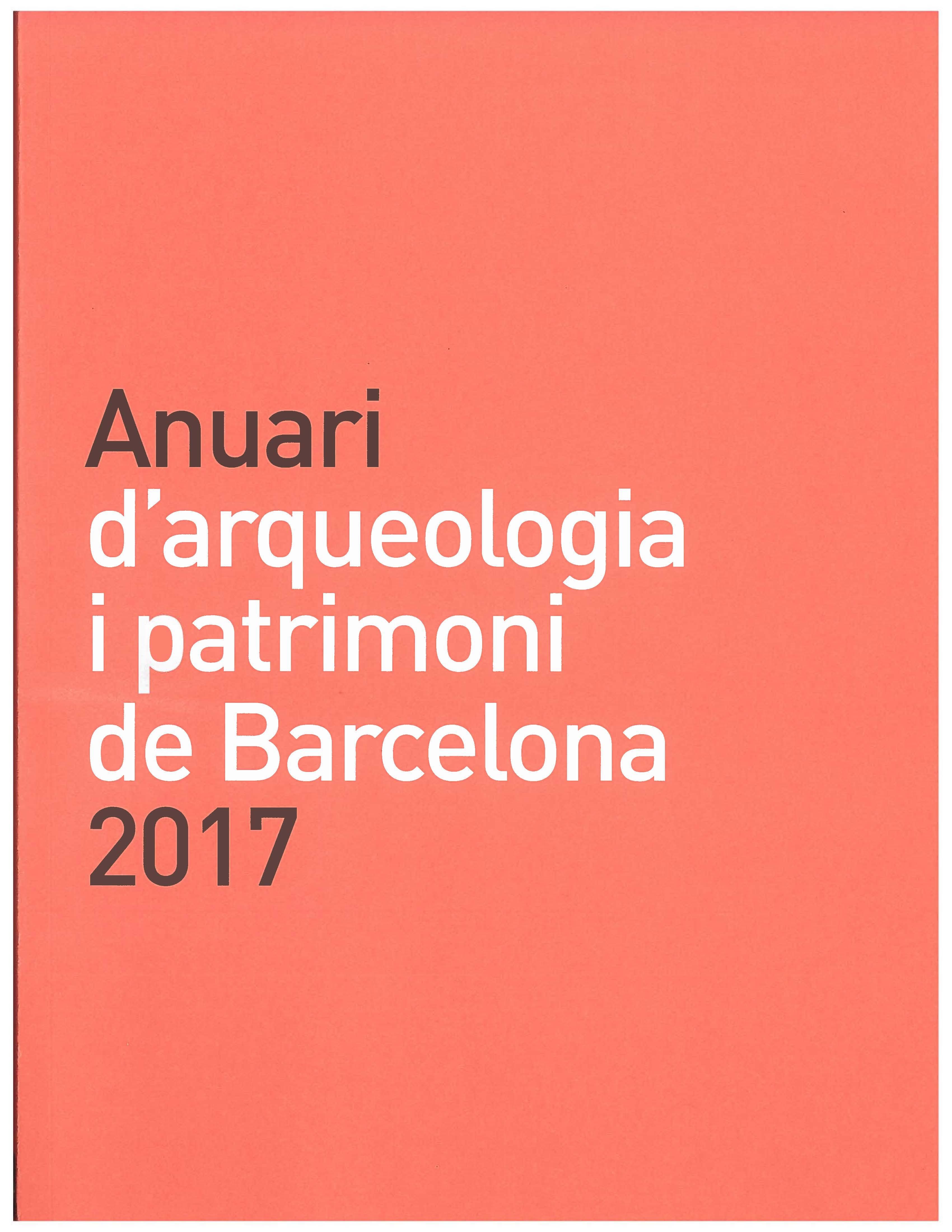 Anuari d'Arqueologia i Patrimoni de Barcelona 2017