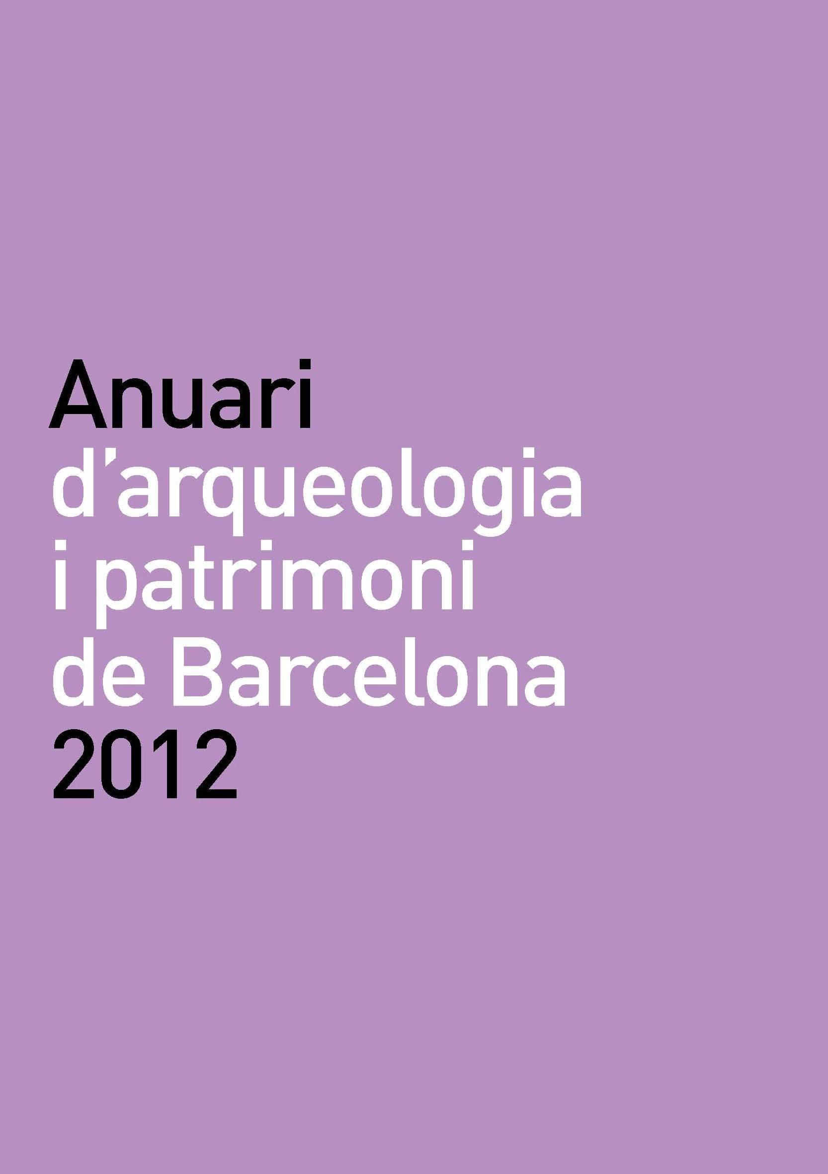 Anuari d'Arqueologia i Patrimoni de Barcelona 2012