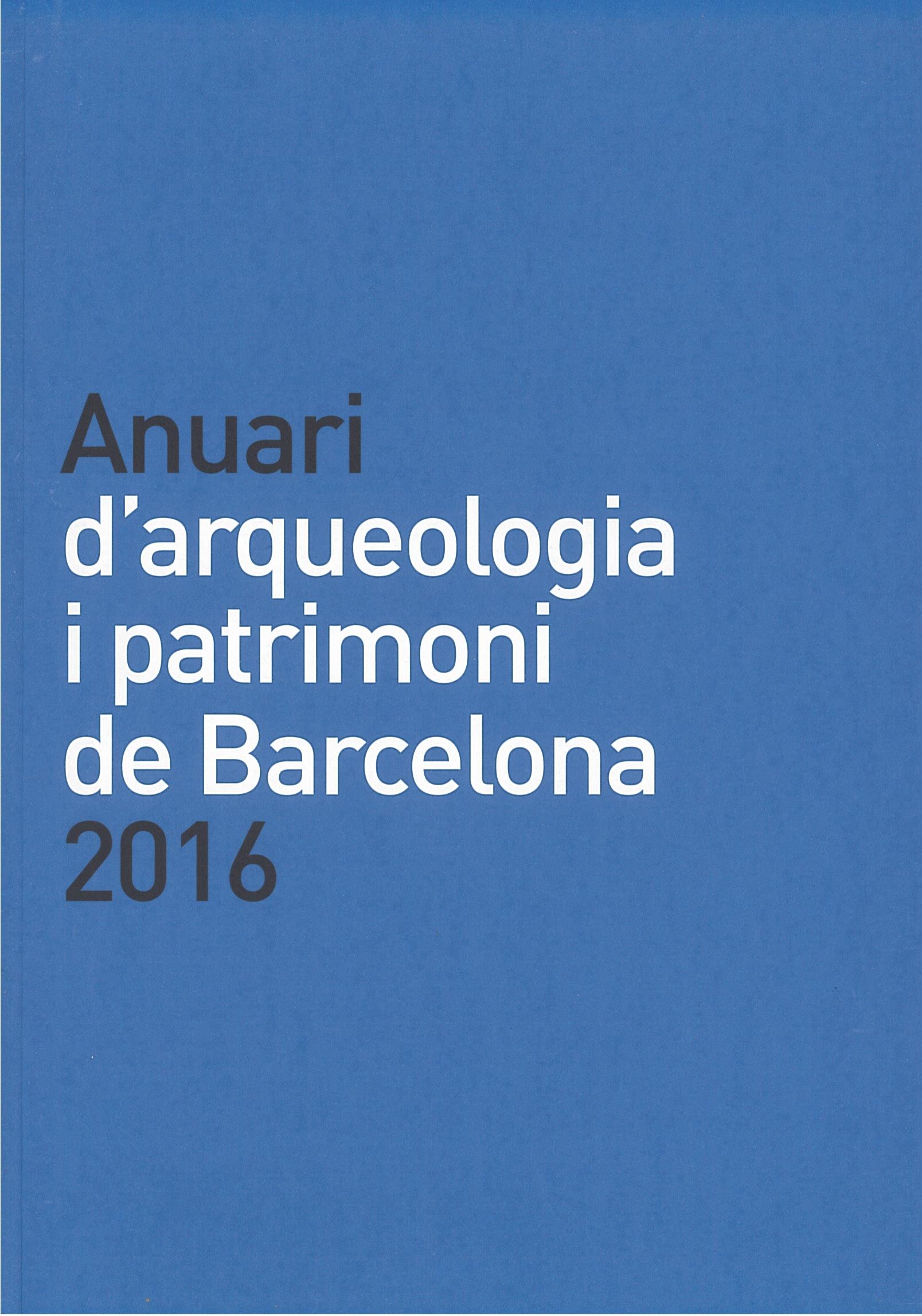 Anuari d'Arqueologia i Patrimoni de Barcelona 2016