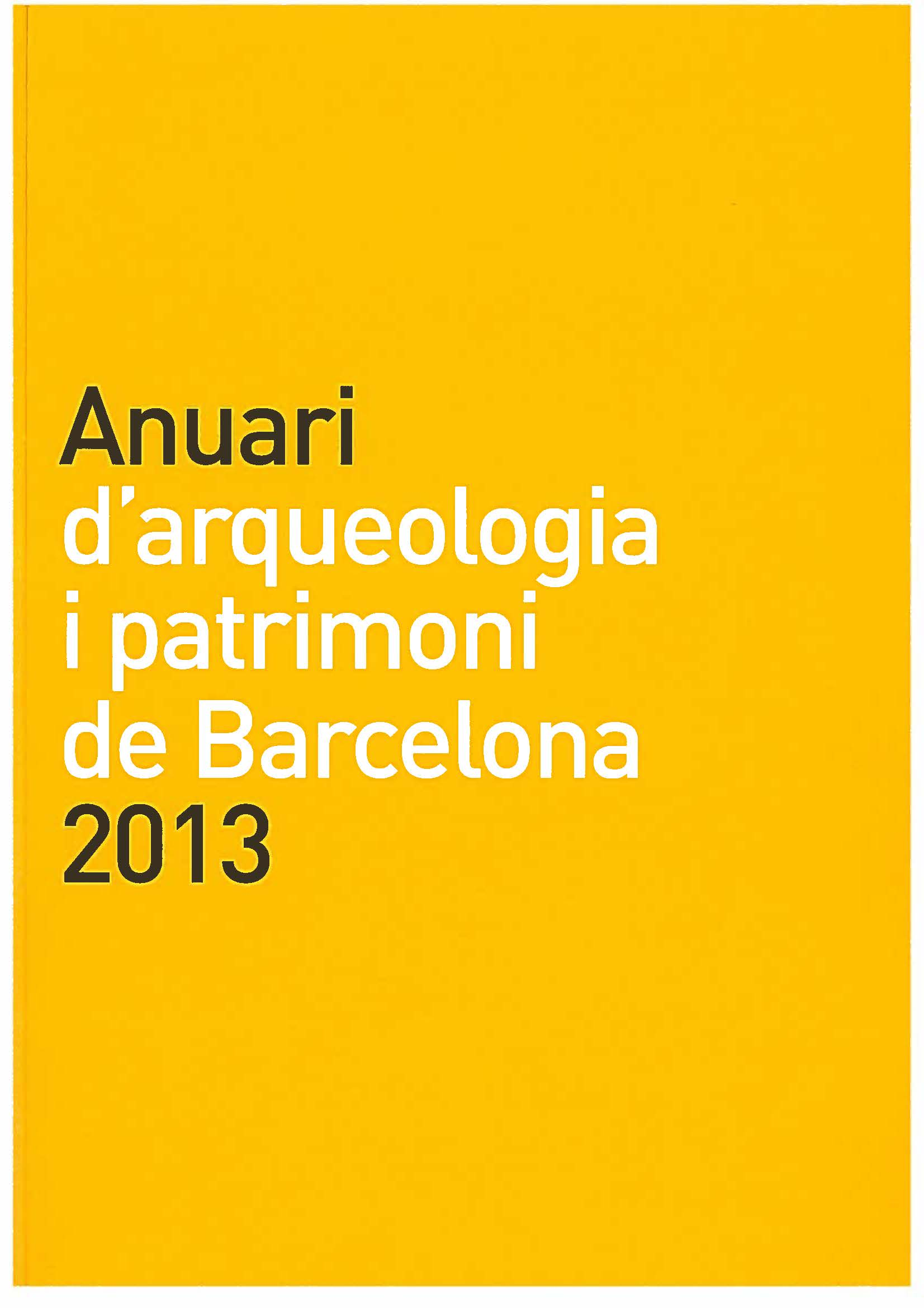 Anuari d'Arqueologia i Patrimoni de Barcelona 2013