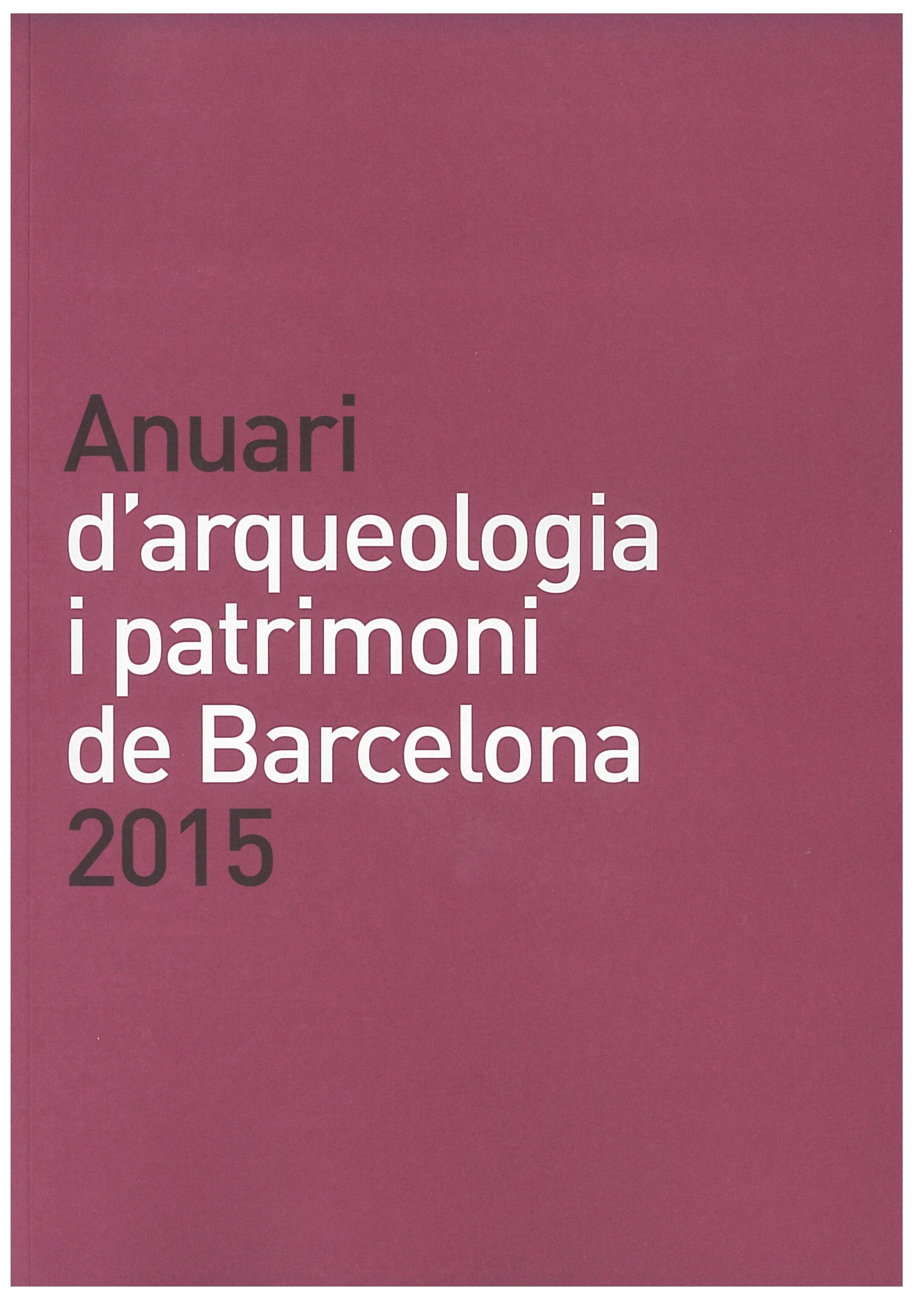 Anuari d'Arqueologia i Patrimoni de Barcelona 2015