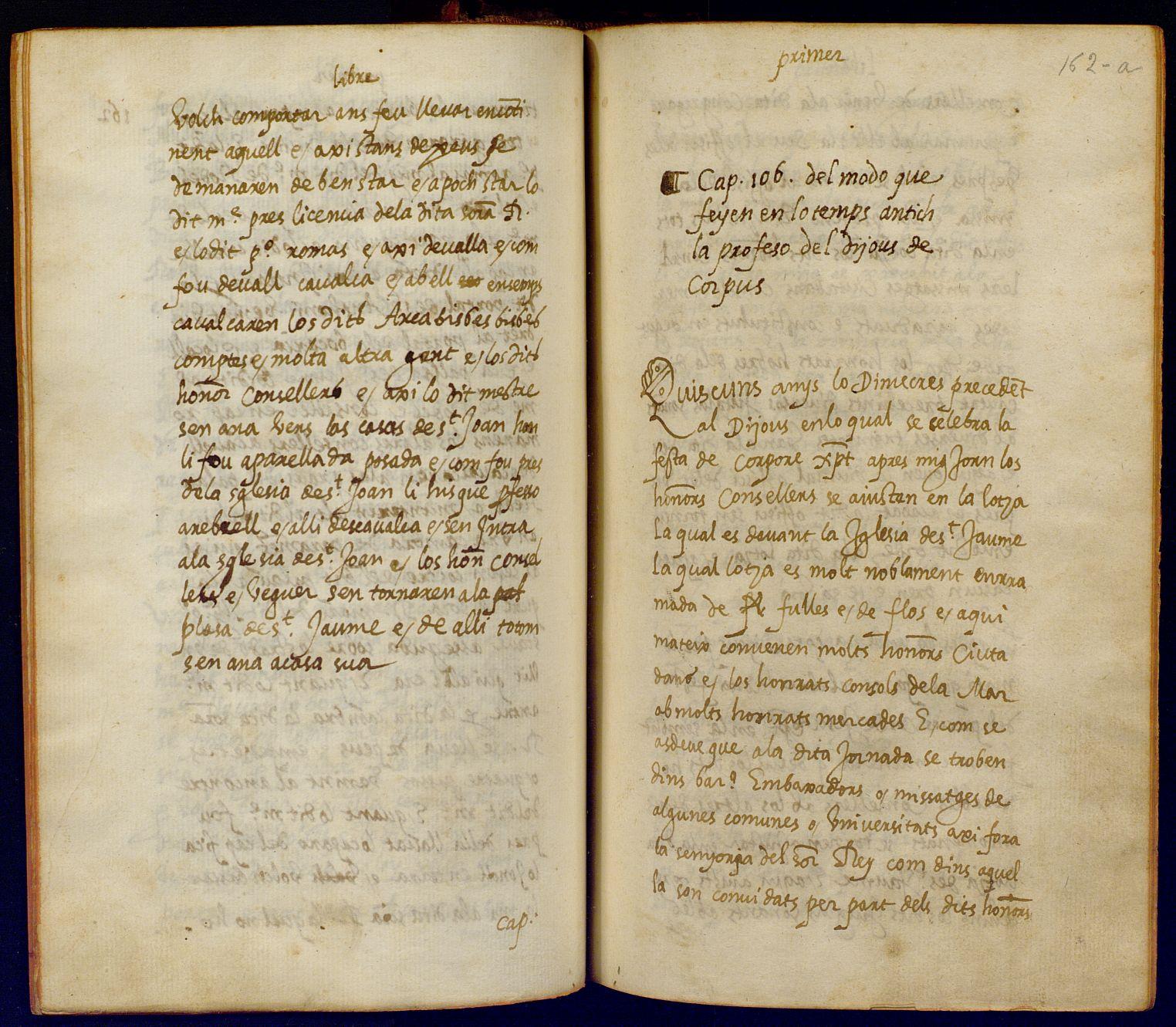 Del modo que feyen en lo temps antich la profeso del dijous de Corpus. Llibre d'algunes coses assenyalades. 1583 Cap. 106 fol. 162-a. AHCB AHCB G1/1C