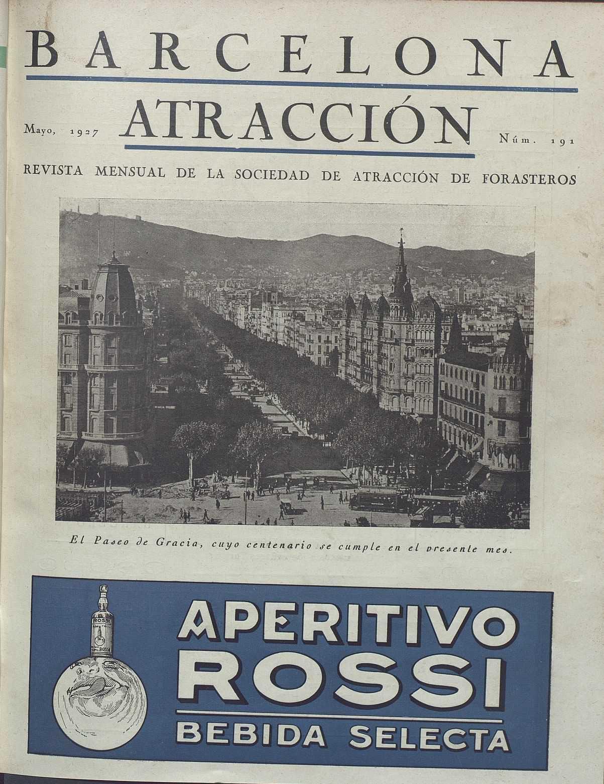 Número monográfico dedicado al centenario del paseo de Gracia. Barcelona atracción : revista mensual ilustrada de informaciones a los turistas. Núm. 191, maig 1927.
