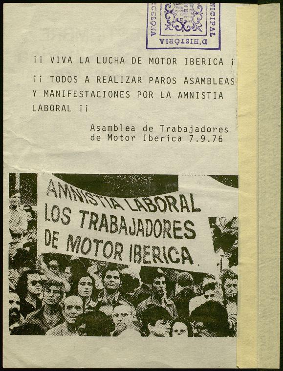 La vaga a l'empresa Motor Ibérica va produir-se en un context de gran conflictivitat obrera i va acaparar l'atenció per la seva duresa (repressió, piquets davant els esquirols, etc.), per la durada (del 27 d'abril al 6 d'agost de 1976), per la participació activa de les dones i pels actes de solidaritat que va generar