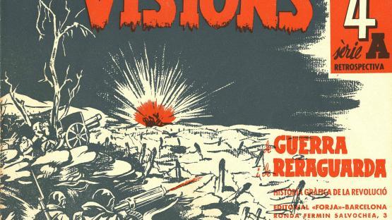 Revista fotogràfica Visions de guerra i rereguarda. Història gràfica de la Revolució. La sèrie A aplegava les imatges retrospectives  del desenvolupament de la guerra.   AHCB. Hemeroteca. R 1937 8