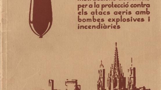 Opuscle Defensa passiva antiaèria: refugis. Instruccions elementals per a la protecció contra els atacs aeris amb bombes explosives o incendiàries. Barcelona : [l'Ajuntament, 1937?]  AHCB. Biblioteca. 12º op. 432