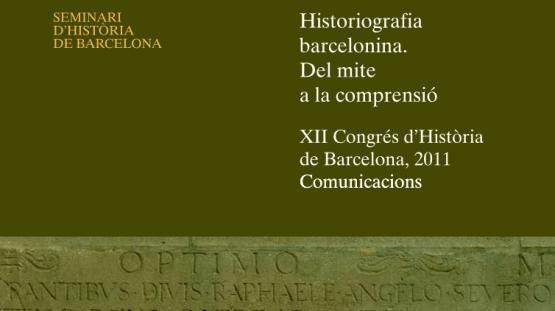 Portada de la publicaciones digitales que recoge las comunicaciones del duodécimo Congreso de Historia de Barcelona: Historiografia barcelonina. Del mite a la comprensió.