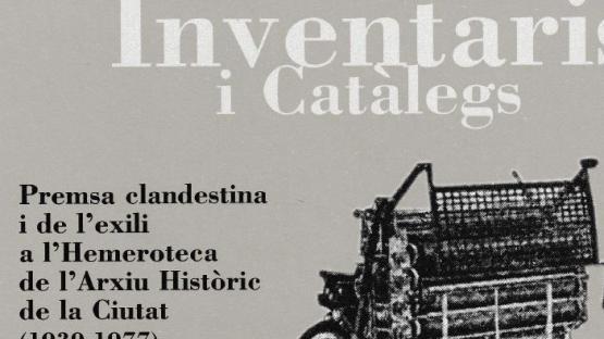 Detall de la portada de Premsa clandestina i de l'exili a l'Hemeroteca de l'Arxiu Històric de la Ciutat (1939-1977), de Teresa Llorens Sala, publicat en la Col·lecció Inventaris i Catàlegs