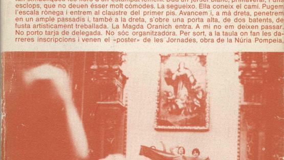 Maig de les dones, crònica d'unes jornades, de Teresa Pàmies. Barcelona : Laia, 1976. Visió personal de l'autora de com va viure les I Jornades Catalanes de la Dona de maig de 1976.   AHCB. Biblioteca. B 1976 12º 23