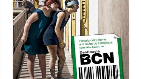 Detall de la portada Destinació BCN. Història del turisme a la ciutat de Barcelona