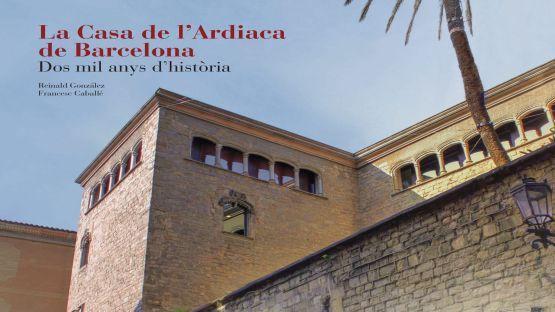 Detall de la portada La Casa de l'Ardiaca de Barcelona. Dos mil anys d'història