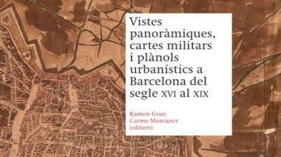 Detall de la portada publicació Vistes panoràmiques, cartes militars i plànols urbanístics a Barcelona del segle XVI al XIX