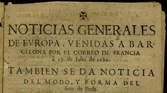 Noticias generales de Evropa venidas a Barcelona por el correo de Francia. 27 juliol 1686.