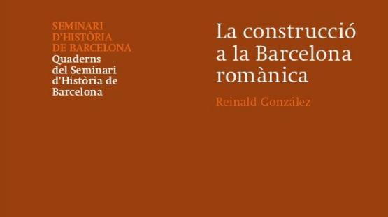 Portada del número 24 de la Col·lecció Quaderns del Seminari d'Història de Barcelona: La construcció a la Barcelona romànica