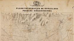 Plano Topográfico de Barcelona y Pueblos circumvecinos de Jose Maria Serra 1854,