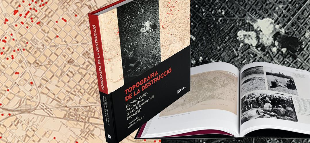 Imatge del llibre ' 'Topografia de la destrucció: Els bombardeigs de Barcelona durant la Guerra Civil (1936-1939)'