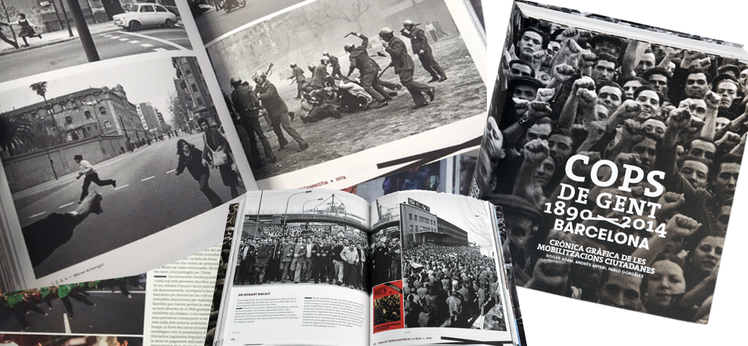 Imatge de la coberta i pàgines interiors del llibre 'Cops de gent 1890-2014 Barcelona. Crònica gràfica de les mobilitzacions ciutadanes'
