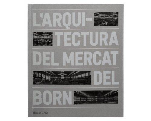 L'arquitectura del mercat del Born
