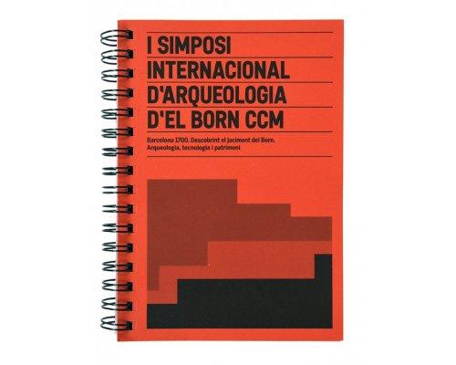 I Simposi Internacional d'Arqueologia d'El Born CCM