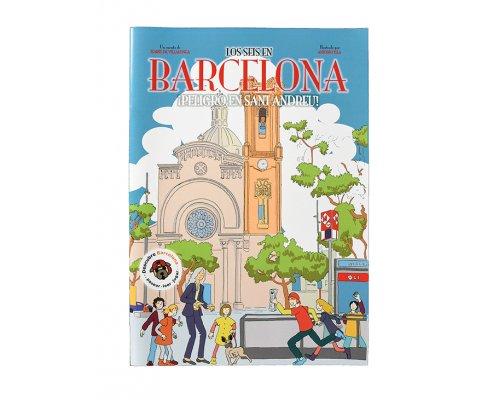 Los seis en Barcelona. Peligro en Sant Andreu