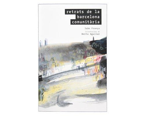 Retrats de la Barcelona comunitària