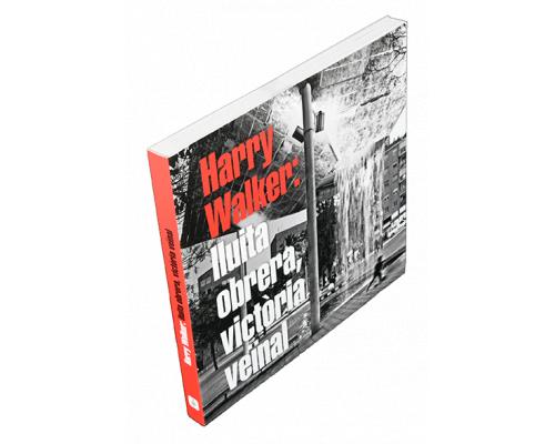 Harry Walker: lluita obrera, victòria veïnal