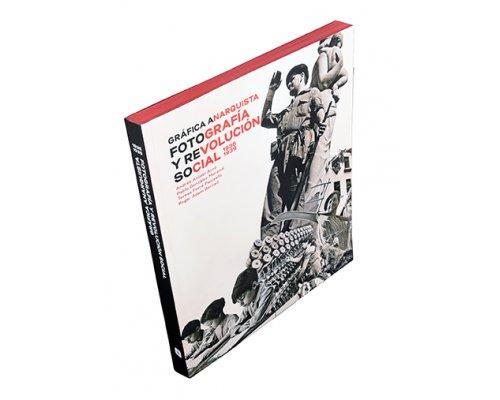 Gráfica anarquista. Fotografía y Revolución social 1936-1939