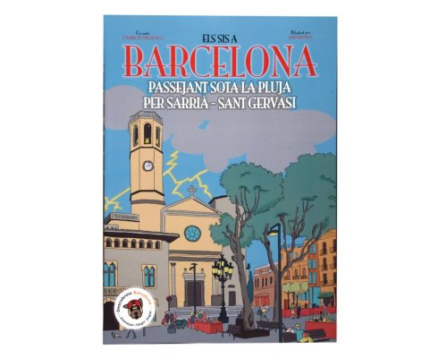 Els sis a Barcelona. Passejant sota la pluja per Sarrià - Sant Gervasi