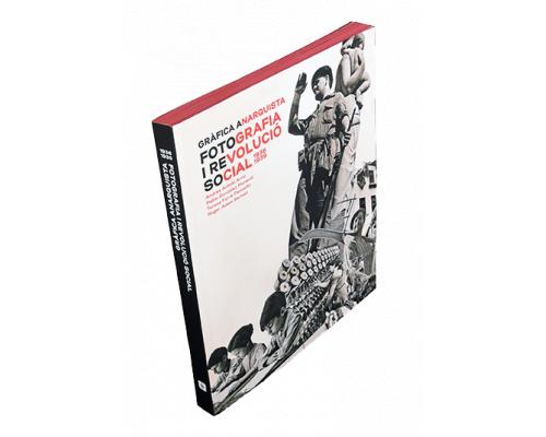 Gràfica anarquista. Fotografia i Revolució social 1936-1939