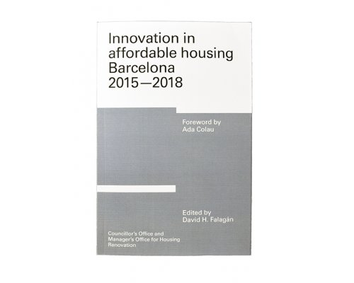 Innovation in affordable housing Barcelona 2015 - 2018
