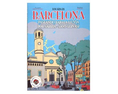 Los seis en Barcelona. Paseando bajo la lluvia por Sarrià - Sant Gervasi