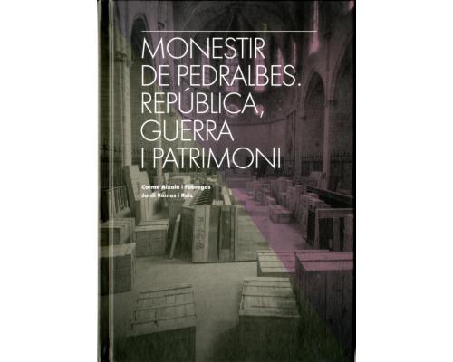 Monestir de Pedralbes. República, guerra i patrimoni