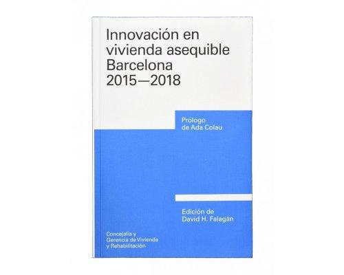 Innovación en vivienda asequible Barcelona 2015 - 2018