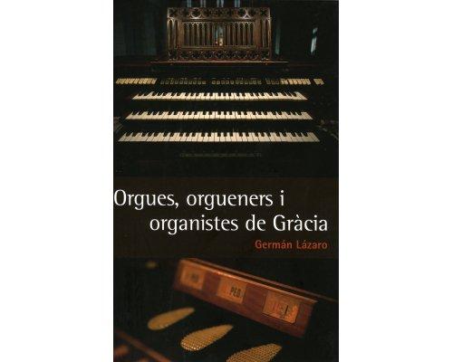 Orgues, orgueners i organistes de Gràcia