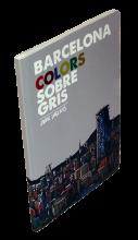 Imatge de la coberta del llibre 'Barcelona colors sobre gris'