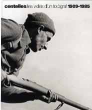 Imagen de cubierta del libro Centelles les vides d'un fotògraf 1909-1985