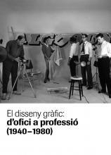 Coberta del llibre El disseny gràfic: d'ofici a professió (1940-1980)