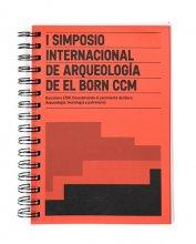 Imatge de la coberta del llibre 'I Simposio Internacional de Arqueología de el Born CCM'