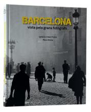 Imatge de la coberta del llibre 'Barcelona vista pels grans fotògrafs'