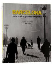 Imatge de la coberta del llibre 'Barcelona vista por los grandes fotógrafos'