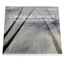 Cubierta del libro  L'avinguda secreta. Un llegat històric al peu del Tibidabo'