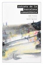 Imatge de la coberta del llibre 'Retrats de la Barcelona comunitària'