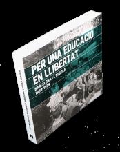 Imatge de la coberta del llibre 'Per una educació en llibertat. Barcelona i l'escola. 1908-1979'