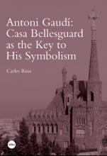 Imatge de la coberta del llibre 'Antoni Gaudí: Casa Bellesguard as the Key to His Symbolism'