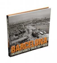 Imatge de la coberta del llibre 'Barcelona. Memoria desde el cielo, 1927-1975'