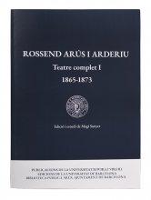 Imatge de la coberta del llibre 'Rossend Arús i Arderiu. Teatre complet I (1865-1873)'